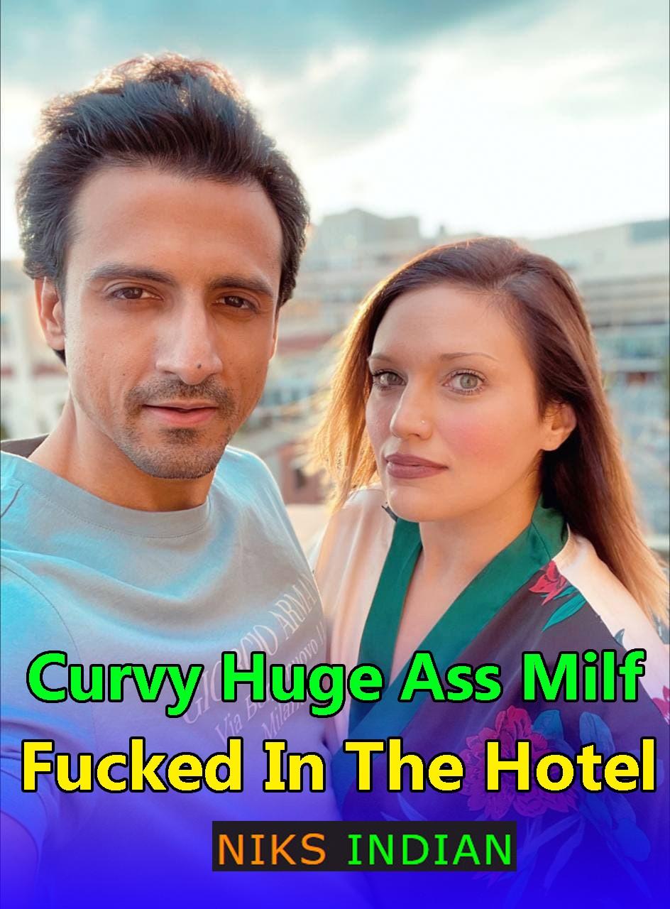 18+ Curvy Huge Ass Milf Fucked In The Hotel (2021) NiksIndian Hindi Short Film 720p HDRip 350MB Download