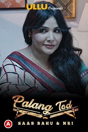 18+ Saas Bahu & Nri (Palang Tod) 2021 S01 Hindi Ullu Originals Complete Web Series 720p HDRip 400MB x264 AAC