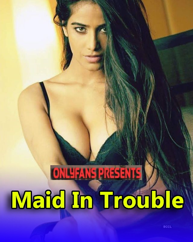 18+ Maid In Trouble (2021) Hindi Poonam Pandey Onlyfans Hot Video 720p HDRip 150MB Free Download