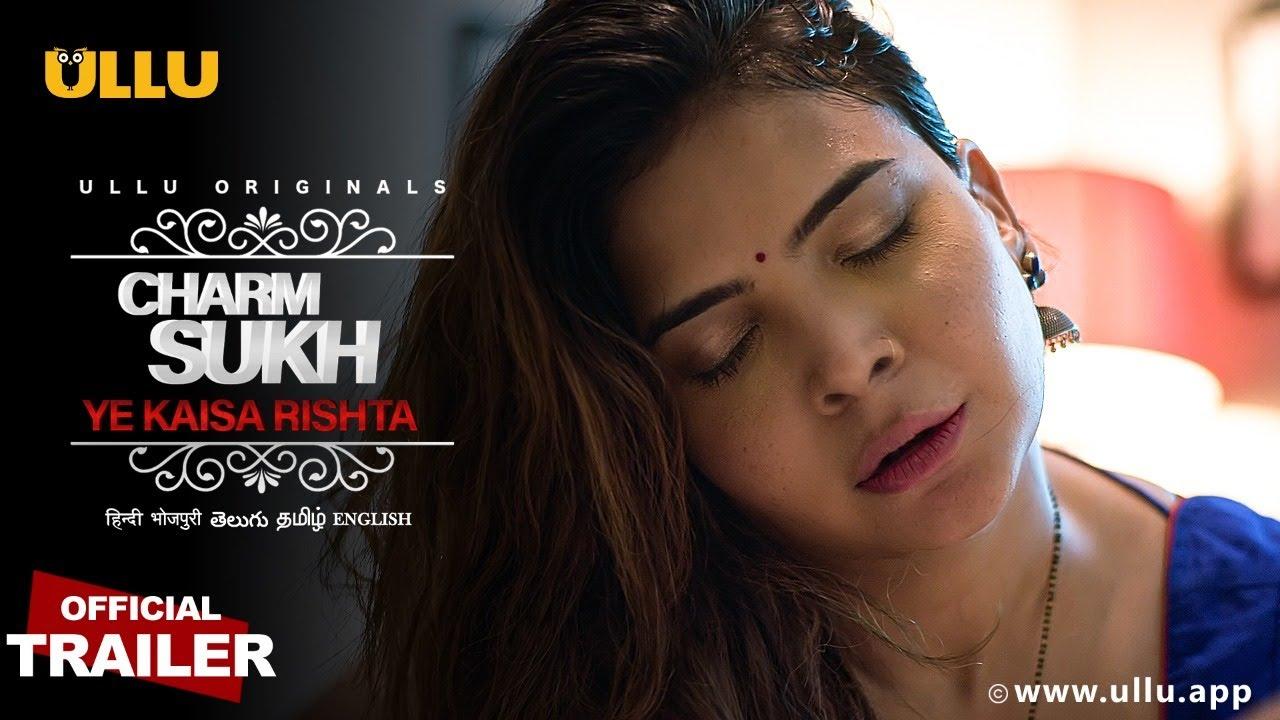 Yeh Kaisa Rishta (Charmsukh) 2021 S01 Hindi Ullu Originals Web Series Official Trailer 1080p HDRip 16MB Download