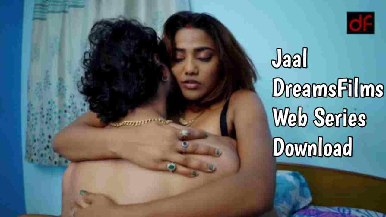 Jaal (2021) DreamsFilms Web Series Download