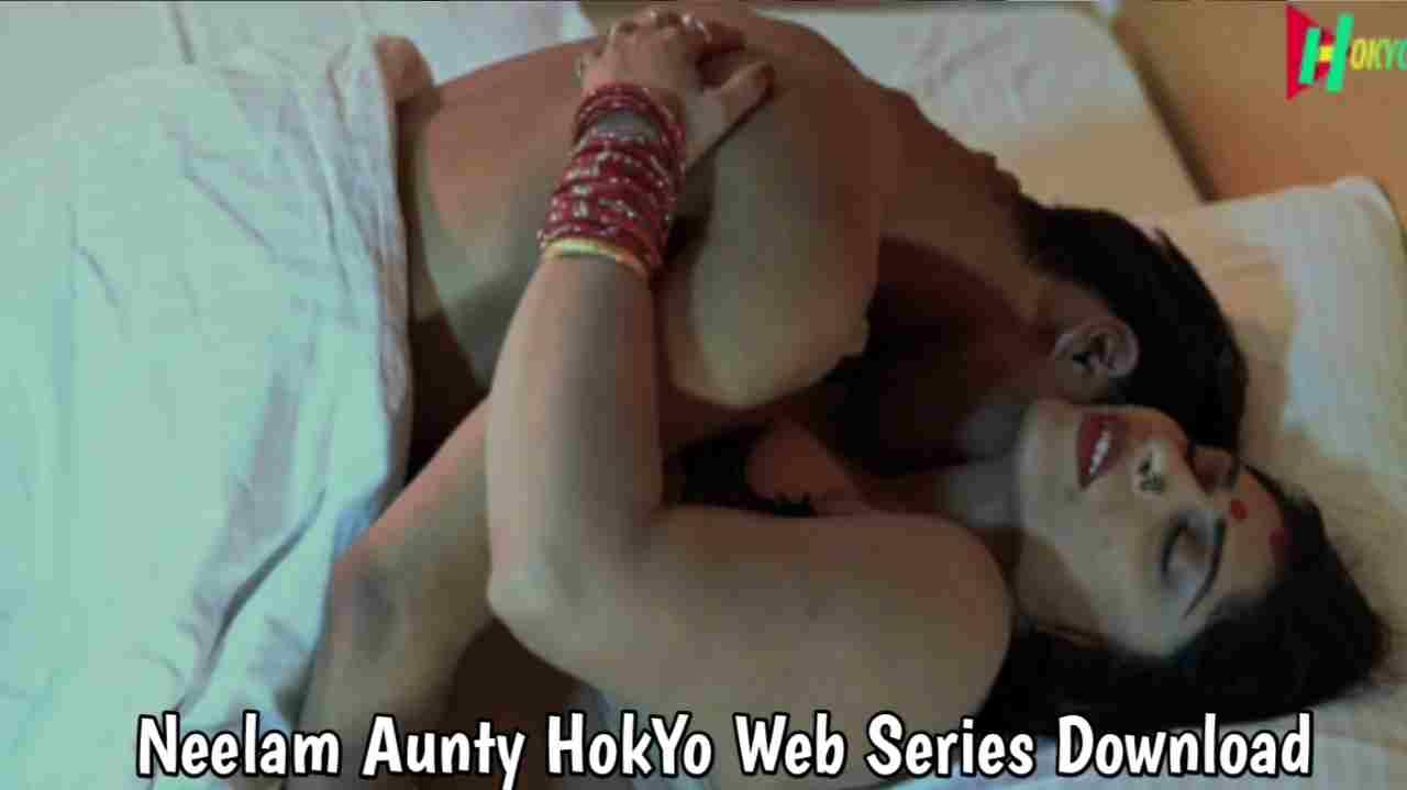 Neelam Aunty HokYo Web Series 480p Download