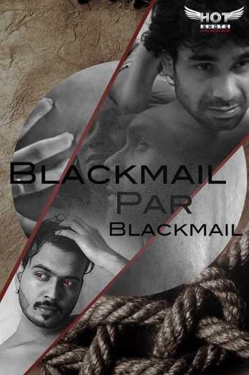 18+ Blackmail Pe Blackmail (2021) Hindi HotShots Digital Short Film 720p HDRip 150MB Download