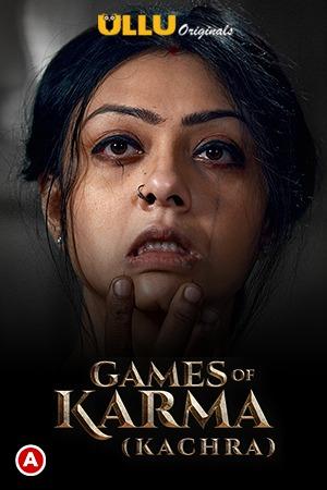 18+ Games Of Karma (Kachra) (2021) Ullu Original