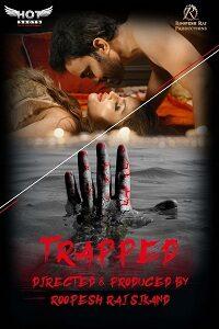 18+ Trapped (2021) Hindi HotShots Digital Short Film 720p HDRip 200MB Download