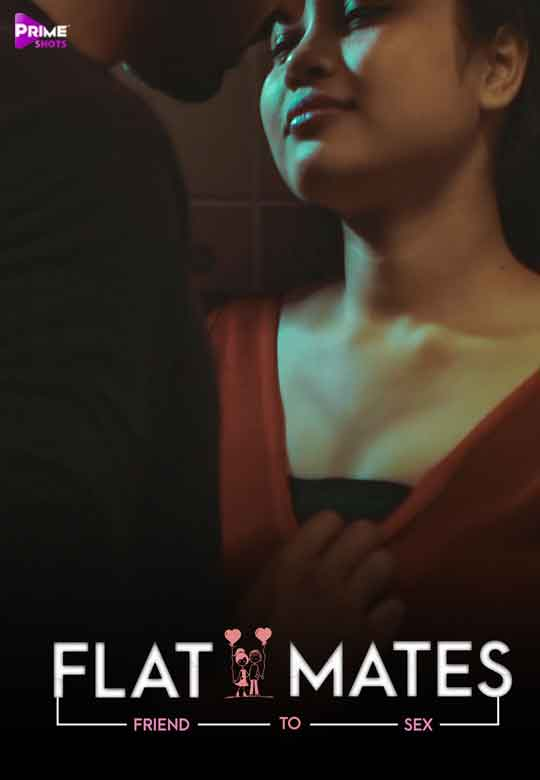 18+ Flatmates (2021) PrimeShots Hindi Short Film 720p HDRip 120MB Download