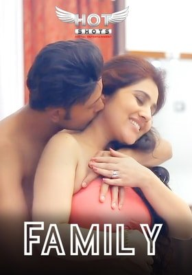 18+ Family (2021) Hindi HotShots Digital Short Film 720p HDRip 150MB Free Download