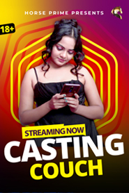 18+ Casting Couch (2021) HorsePrime Hindi S01E01 Hot Web Series 720p HDRip 120MB Download