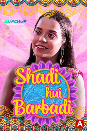 18+ Shaadi Hui Baarbadi (2021) GupChup Hindi S01E01 Web Series 720p HDRip 125MB Download