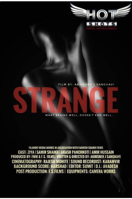 18+ Strange (2021) Hindi HotShots Digital Short Film 720p HDRip 150MB Download