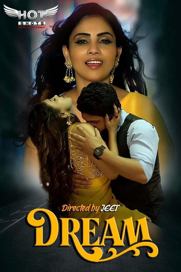 18+ Dream (2021) Hindi HotShots Digital Short Film 720p HDRip 150MB Download