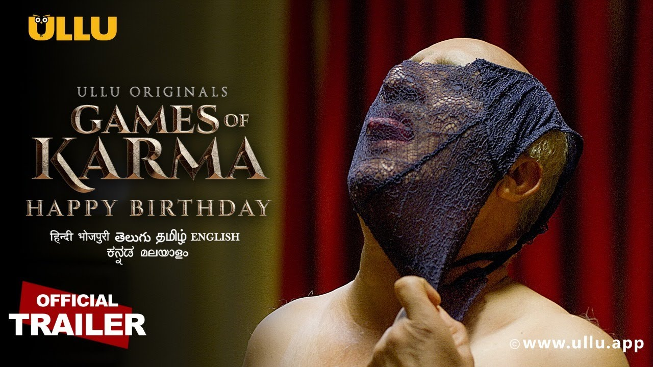 Happy Birthday (Games of Karma) 2021 S01 Hindi Ullu Originals Web Series Official Trailer 1080p HDRip 22MB Download