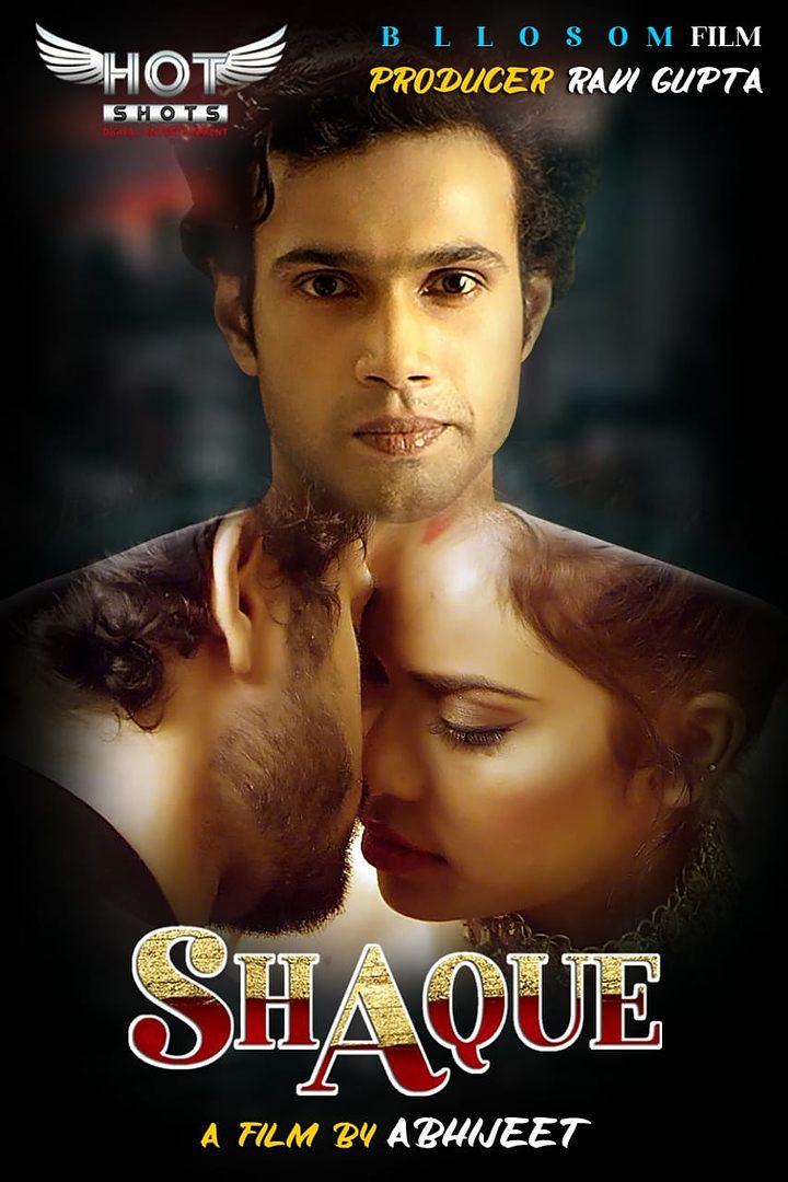 18+ Shaque (2021) Hindi HotShots Digital Short Film 720p HDRip 150MB Download