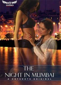 18+ The Night In Mumbai (2021) Hindi HotShots Digital Short Film 720p HDRip 150MB Download