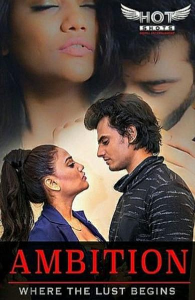 18+ Ambition (2021) Hindi HotShots Digital Short Film 720p HDRip 140MB Download