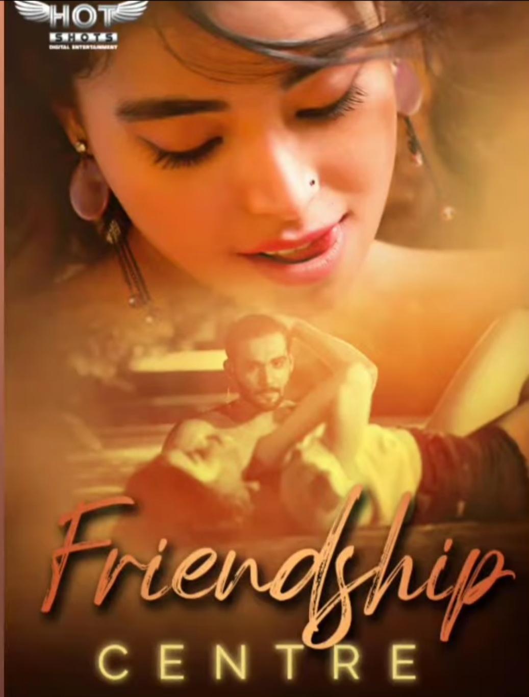 18+ Friendship Centre (2021) Hindi HotShots Digital Short Film 720p HDRip 130MB Download