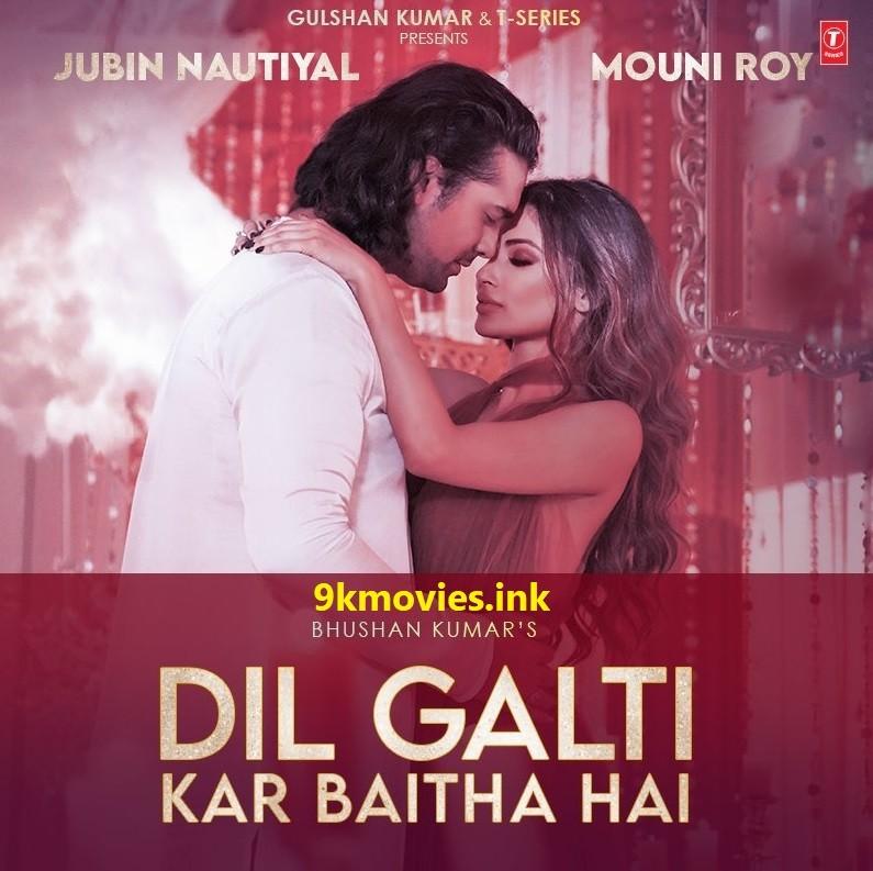 Dil Galti Kar Baitha Hai By Jubin Nautiyal Official Music Video 1080p HDRip 125MB Download
