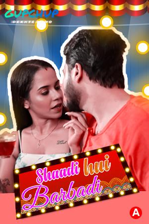 Shaadi Hui Baarbadi 2021 S01E01 GupChup Original Hindi Web Series 720p HDRip Download