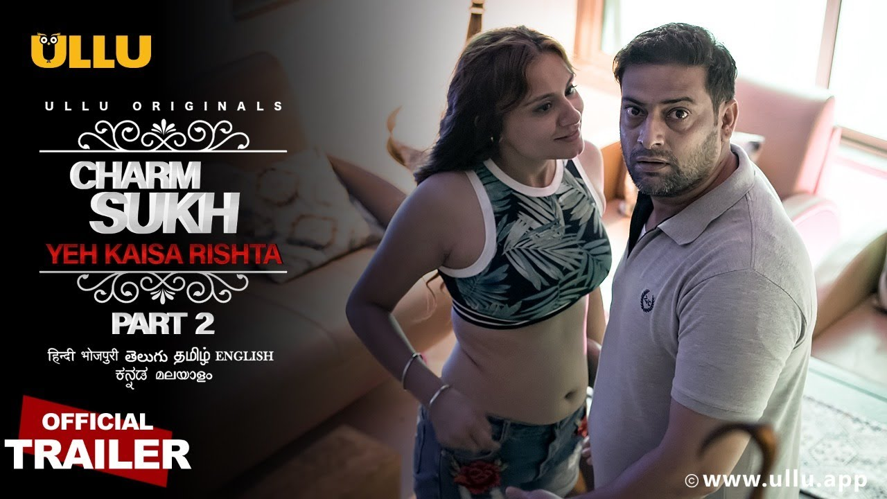 Yeh Kaisa Rishta (Part 2 ) Charmsukh 2021 S01 Hindi Ullu Originals Web Series Official Trailer 1080p HDRip 14MB Download