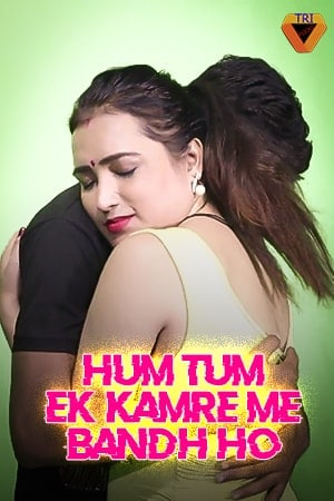 18+ Hum Tum Ek Kamre Bandh Ho Part 2 (2021) Triflicks Hindi Short Film 720p HDRip 130MB Download