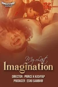 18+ My Last Imagination (2021) Hindi HotShots Digital Short Film 720p HDRip 150MB Download