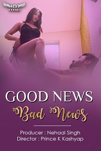 18+ Good News Bad News (2021) Hindi HotShots Digital Short Film 720p HDRip 200MB Download