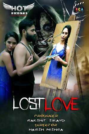 18+ Lost Love (2021) Hindi HotShots Digital Short Film 720p HDRip 150MB Download