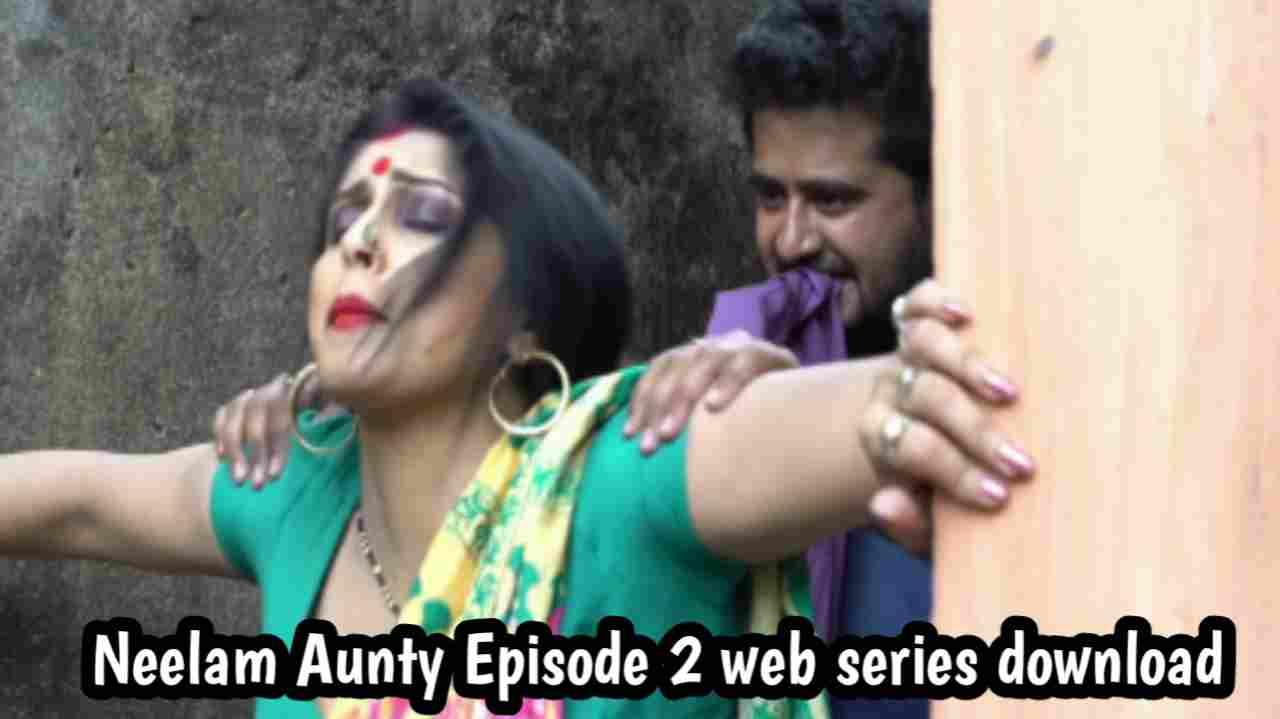 Neelam Aunty Episode 2 HokYo Web Series Download