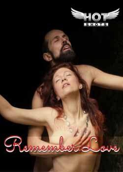 18+ Remember Love (2021) Hindi HotShots Digital Web Series 720p HDRip 130MB Download