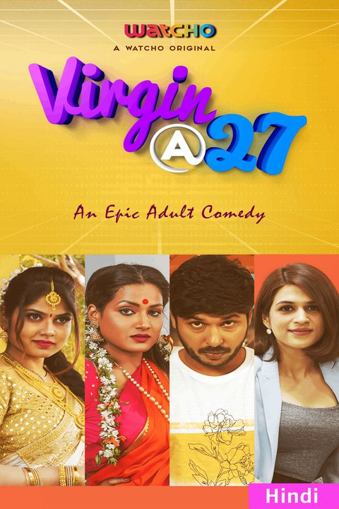 Virgin At 27 2021 S01 Hindi Complete Watcho Originals Web Series 500MB HDRip 480p Download