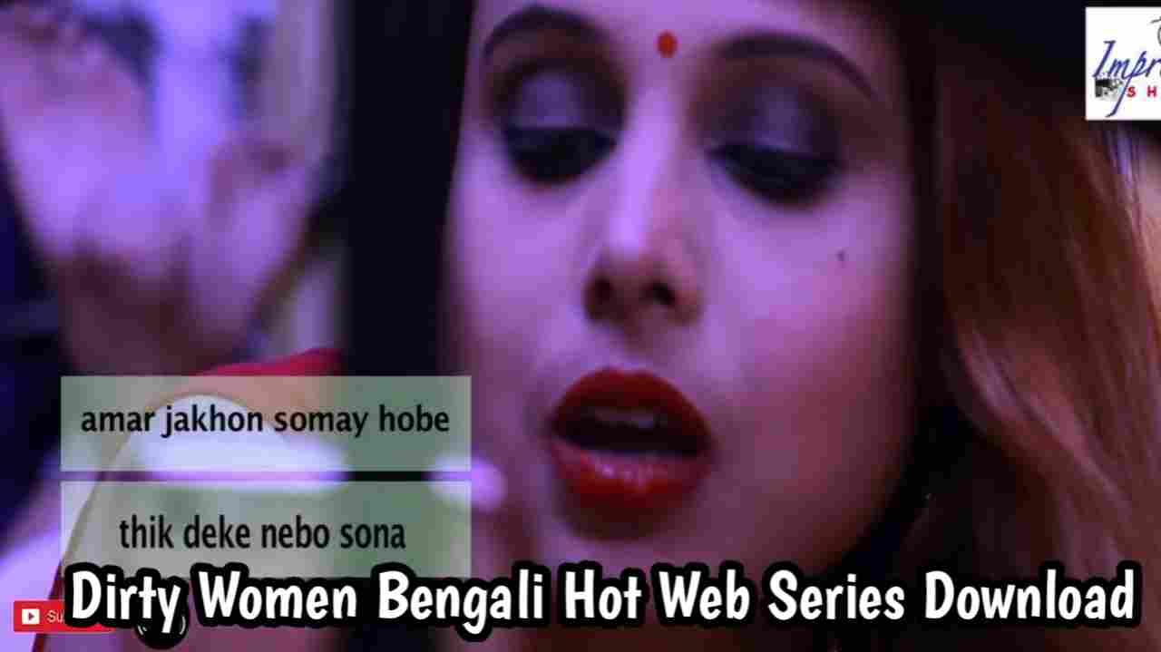 Dirty Women Bengali Hot Web Series 720p Download