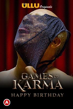 18+ Games Of Karma (Happy Birthday) 2021 Ullu Originals Hindi Short Film 720p HDRip 130MB Download