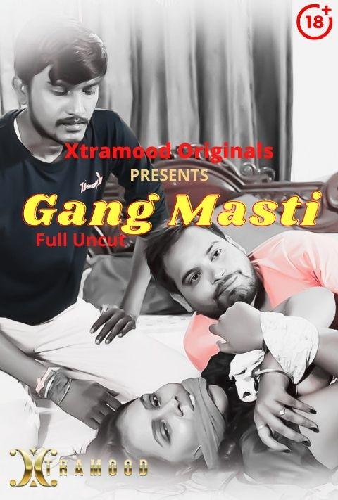 Gang Masti 2021 Xtramood Hindi Short Film 720p HDRip 156MB Download
