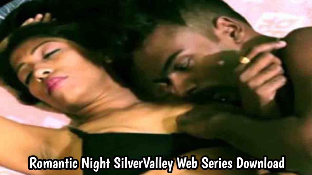 Romantic Night (2021) SilverValley Web Series 480p download
