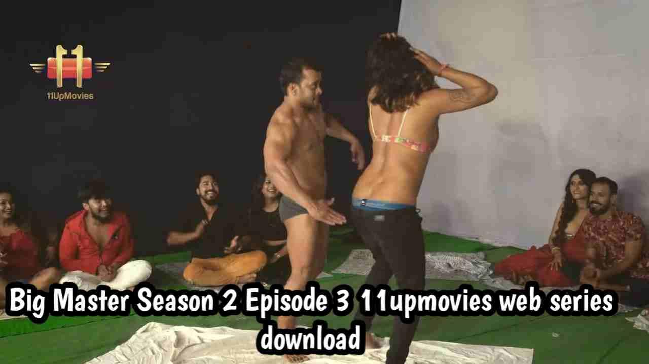 Big Master S02E03 11upmovies web series 720p download