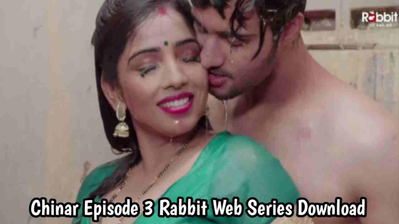 Chinar S01E03 Rabbit Web Series 720p Download