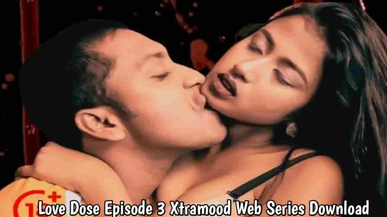 Love Dose S01E03 Xtramood web series 720p download