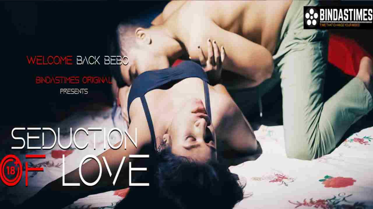 Seduction of Love (2021) BindasTimes Web series download