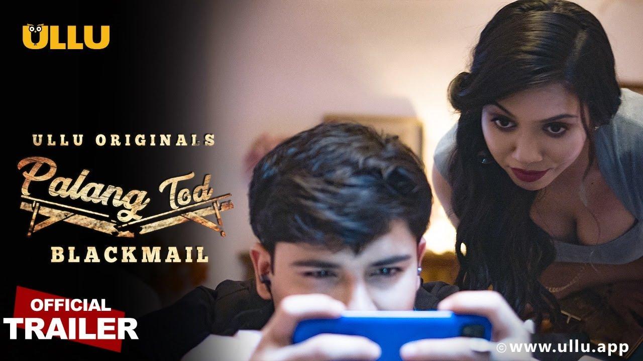 Blackmail (PalangTod) 2021 S01 Hindi Ullu Originals Web Series Official Trailer 1080p HDRip 21MB Download