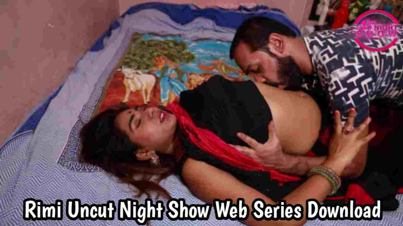 Rimi Uncut (2021) Night Show Web Series 480p Download