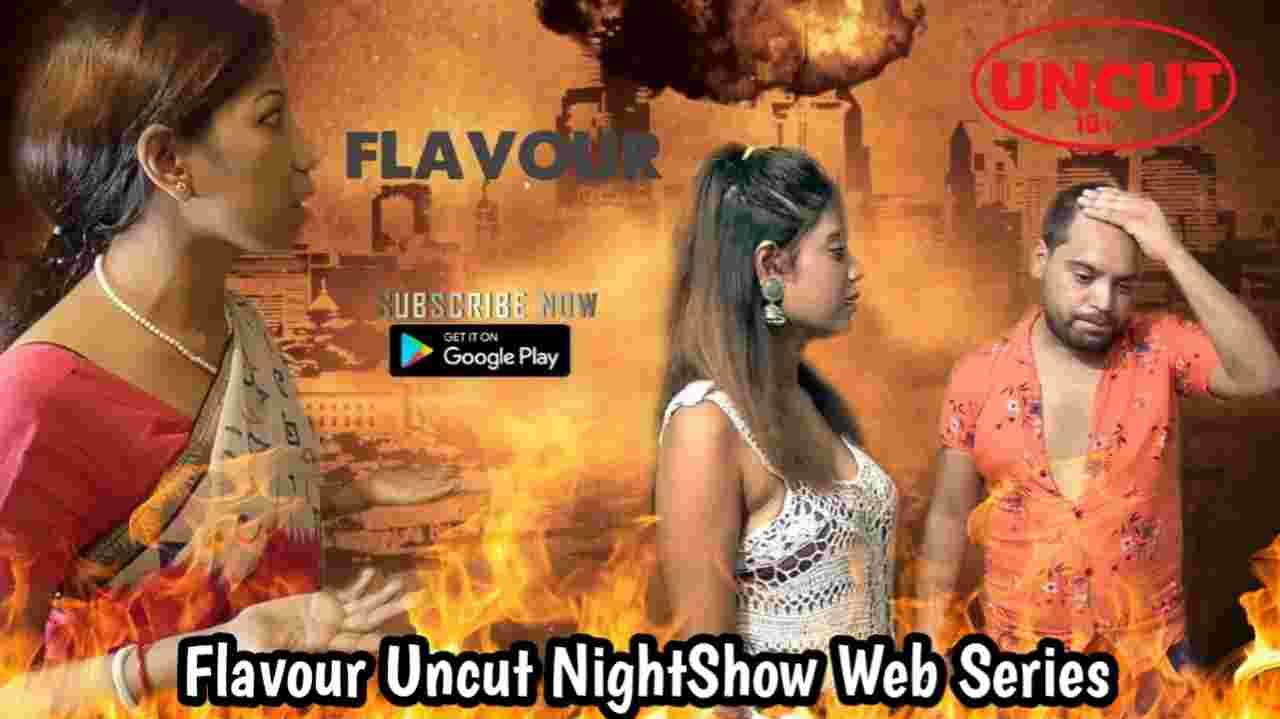 Flavour Uncut (2021) Night Show Web Series 480p Download