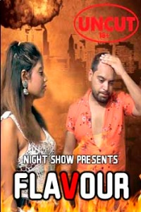 Flavour Uncut 2021 NightShow Hindi Short Film 720p UNRATED HDRip
