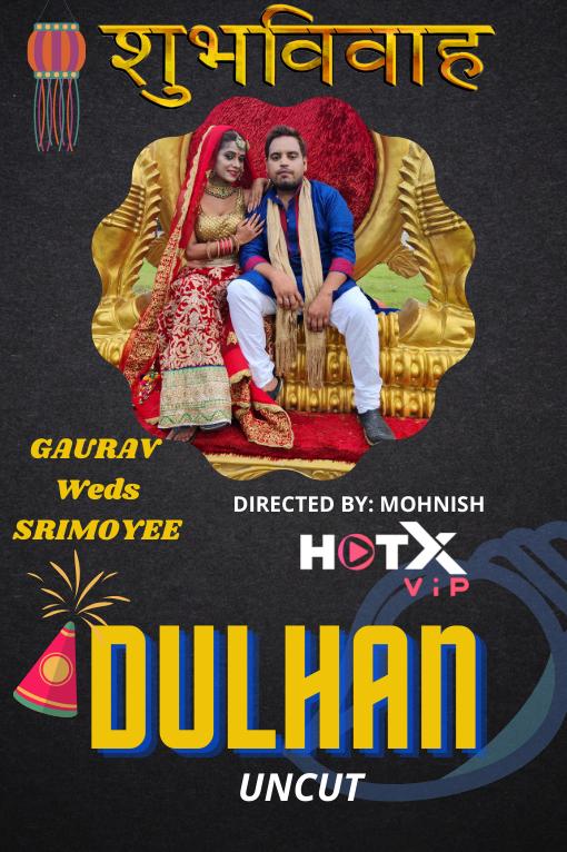 Dulhan 2021 Hindi HotX Originals Short Film 720p UNRATED HDRip