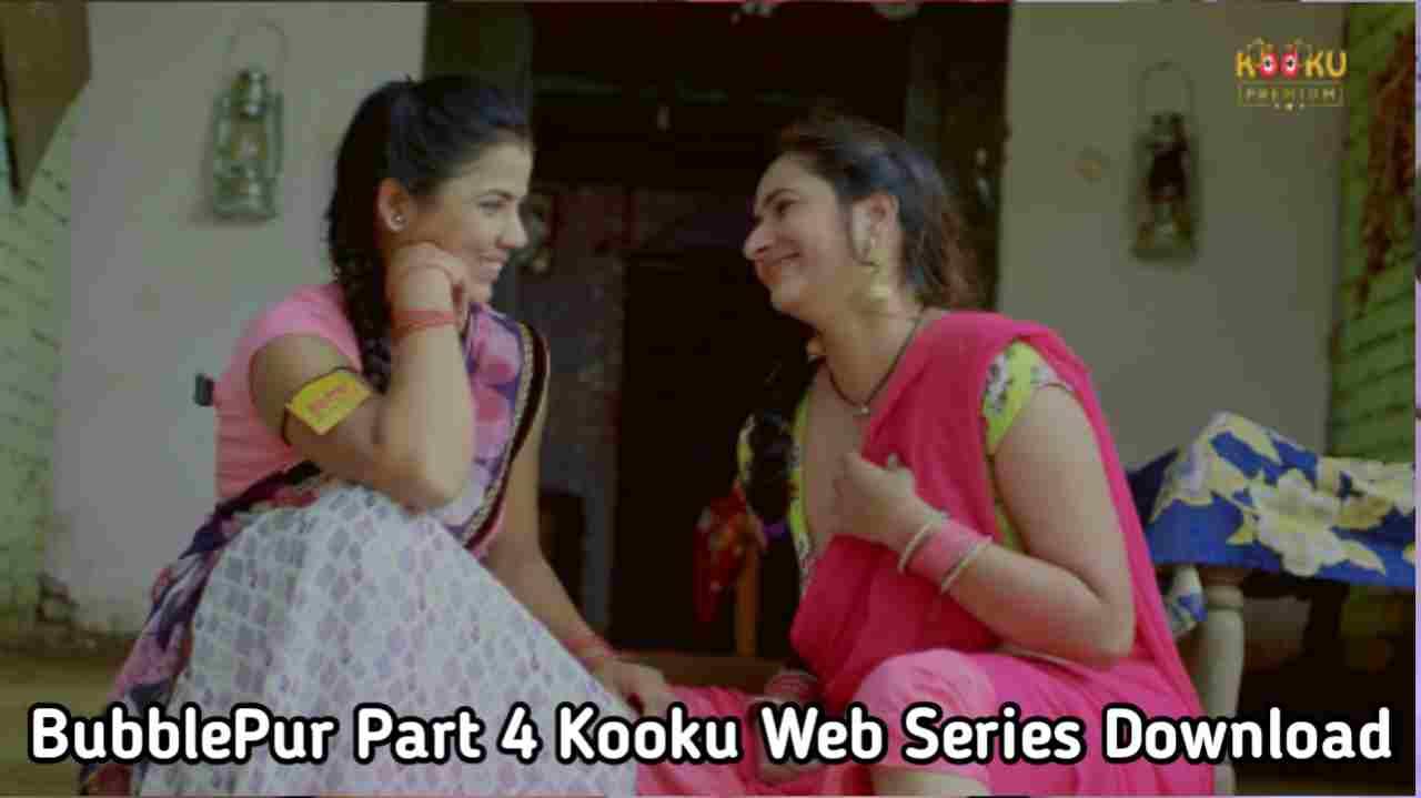BubblePur Part 4 Kooku Web Series 720p Download