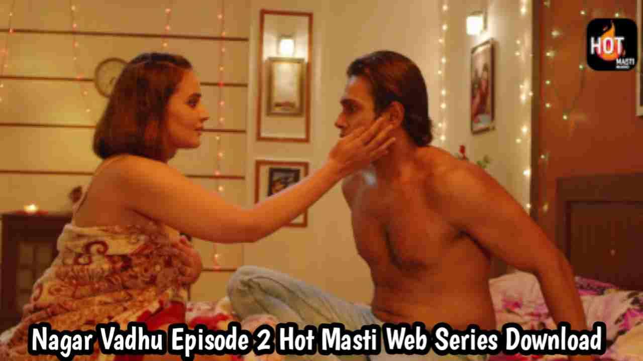 Nagar Vadhu S02E02 (2021) Hot Masti Web Series 720p Download