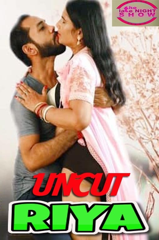 Riya Uncut 2021 NightShow Hindi Short Film 720p UNRATED HDRip 160MB Download
