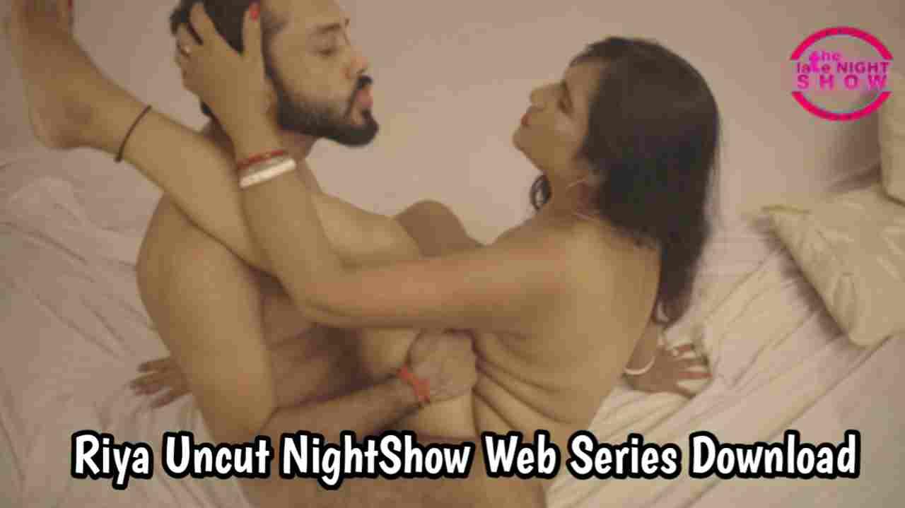 Riya Uncut (2021) NightShow Web Series 720p Download