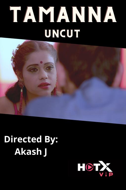 Tamanna Uncut 2021 HotX Originals Hindi Short Film 480p UNRATED HDRip 330MB Download