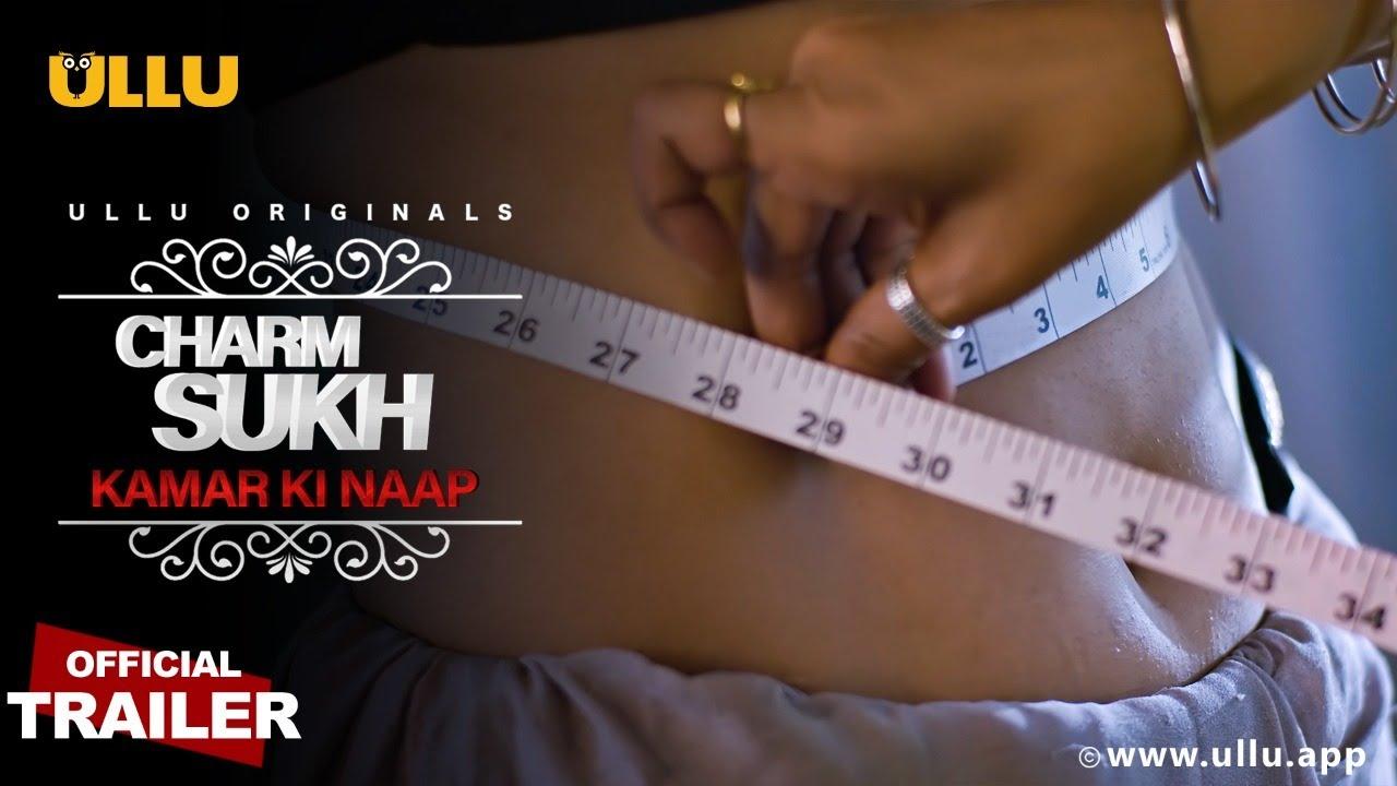 Kamar Ki Naap (Charmsukh) 2021 S01 Hindi Ullu Originals Web Series Official Trailer 1080p HDRip 21MB Download