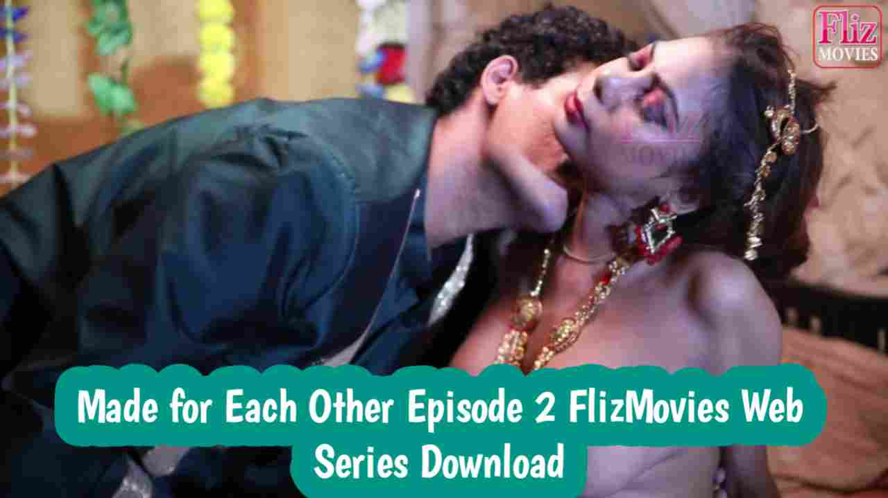 Made for Each Other S01E02 2020 FlizMovies Web Series Download